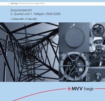 Zwischenbericht 2. Quartal und 1. Halbjahr 2004/2005 - MVV Investor