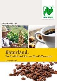 Naturland Kaffee erfüllt höchste Qualitätsansprüche