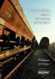 Wettbewerber- Report Eisenbahn 2010/2011 - Netzwerk ...