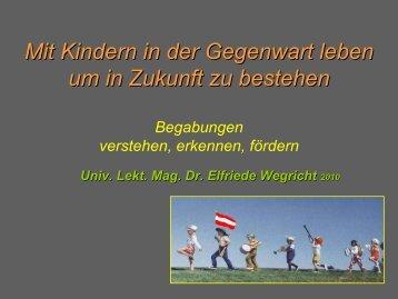 Dr. Elfriede Wegricht - Begabungen verstehen, erkennen, fördern