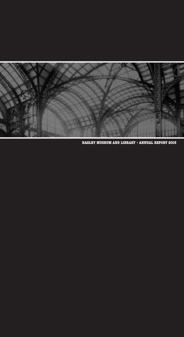 HAGLEY MUSEUM AND LIBRARY • ANNUAL REPORT 2003