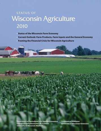 Status of Wisconsin Agriculture 2010 - Agricultural & Applied ...
