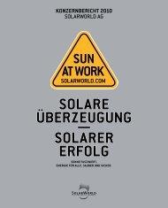 SOLARE ÜBERZEUGUNG — SOLARER ERFOLG - SolarWorld AG