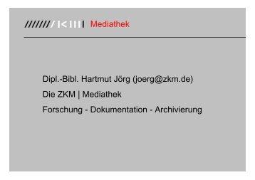 Mediathek Forschung - Dokumentation - Archivierung