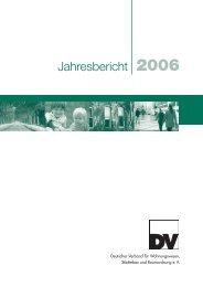 DV Jahresbericht 2006 - Deutscher Verband für Wohnungswesen ...