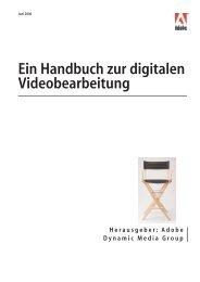 Ein Handbuch zur digitalen Videobearbeitung Herausgeber: Adobe