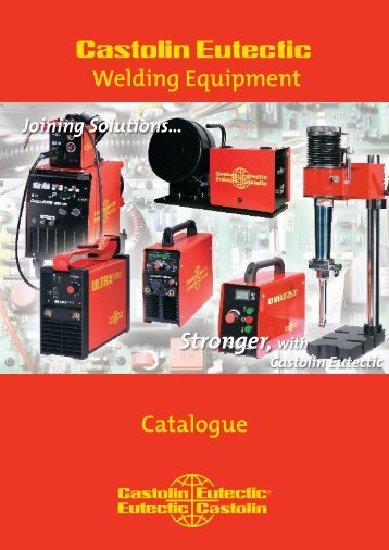 Stronger,with Castolin Eutectic Welding Equipment Catalogue