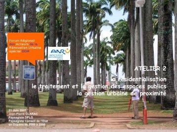 ATELIER 2 la résidentialisation le traitement et la gestion des ... - Anru