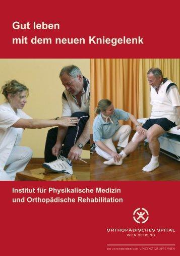 Gut leben mit dem neuen Kniegelenk - Orthopädisches Spital Speising