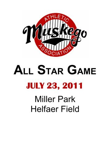 ALL STAR GAME JULY 23, 2011 Miller Park Helfaer Field