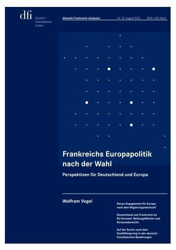 Wolfram Vogel Frankreichs  Europapolitik nach der Wahl - dfi