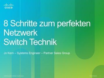 8 Schritte zum perfekten Netzwerk Switch Technik - Komm zu Cisco