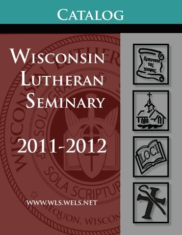 Catalog - Wisconsin Lutheran Seminary - Wisconsin Evangelical ...