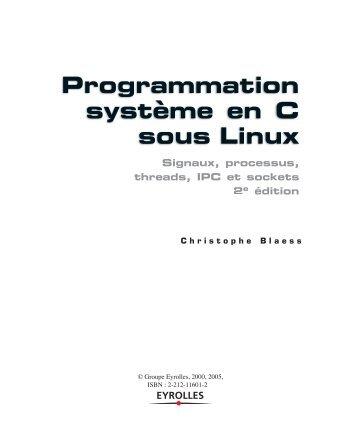 Programmation système en C sous Linux - Éditions Eyrolles
