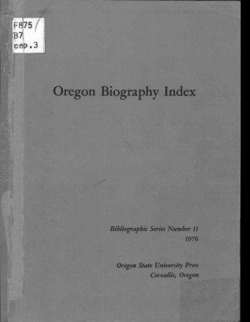 Oregon Biography Index - ScholarsArchive at Oregon State University
