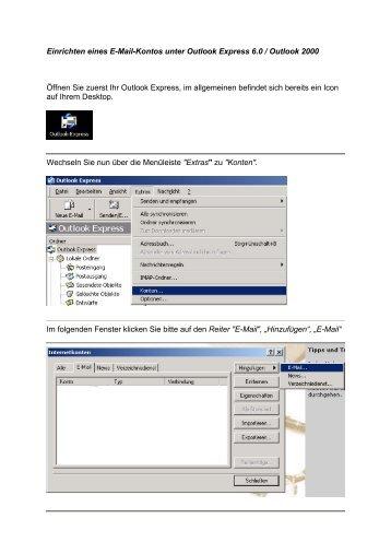 Öffnen Sie zuerst Ihr Outlook Express, im allgemeinen befindet sich ...