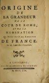 Origine de la grandeur de la cour de Rome : et de la nomination aux ... - Page 7