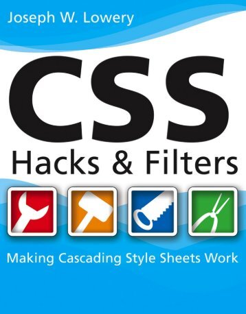 172 CSS Hacks and Filters: Making Cascading Style Sheets Work