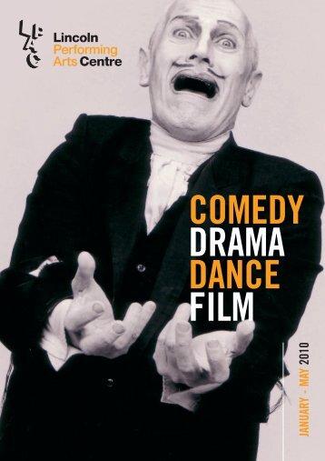 COMEDY DRAMA DANCE FILM - Lincoln Performing Arts Centre