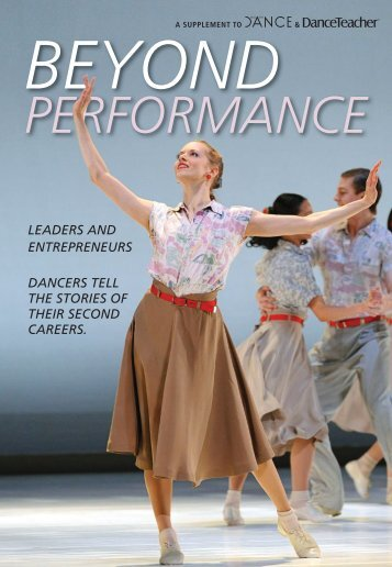 beyond performance leaders and entrepreneurs ... - Dance Magazine