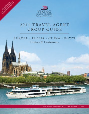 2011 TRAVEL AGENT GROUP GUIDE - Viking River Cruises