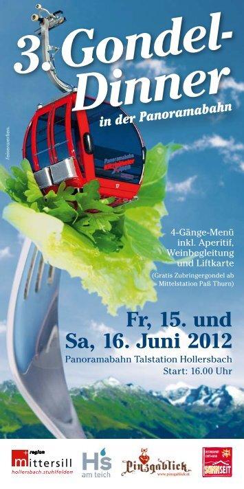 3. Gondel- Dinner in der Panoramabahn Fr, 15. und Sa, 16. Juni 2012