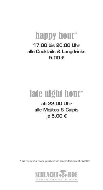 17:00 bis 20:00 Uhr alle Cocktails & Longdrinks 5,00 ... - Schlachthof