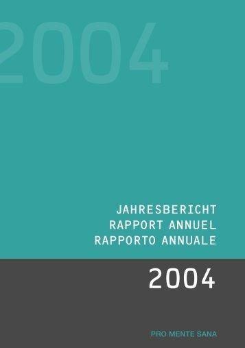 Jahresbericht 2004 (PDF, 727KB) - Pro Mente Sana