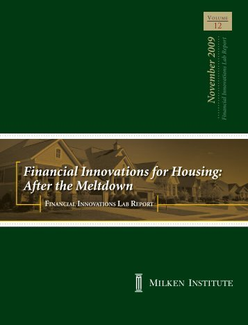 Financial Innovations for Housing: After the Meltdown - Milken Institute