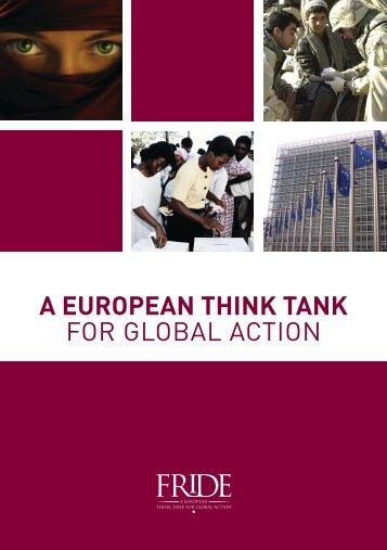 A EUROPEAN THINK TANK for Global action - Fride