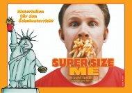 Materialien für den Schulunterricht Materialien für ... - Super Size Me