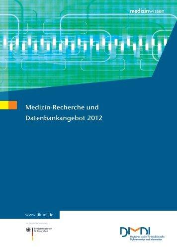 Medizin-Recherche und Datenbankangebot 2012 - DIMDI