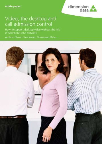 Video, the desktop and call admission control - Dimension Data