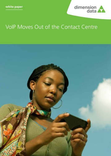 VoIP Moves Out of the Contact Centre - Dimension Data