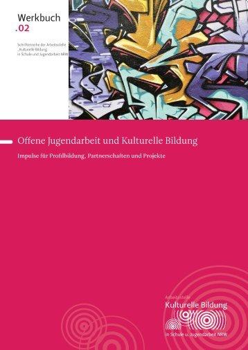 Werkbuch . 02 - Kulturelle Bildung in Schule und Jugendarbeit NRW