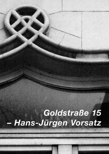 Goldstraße 15 – Hans-Jürgen Vorsatz - Goldstrasse 15
