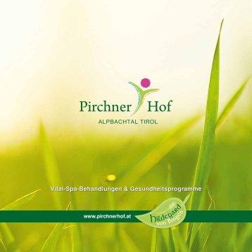 Vital-Spa-Behandlungen ... - Hotel Pirchner Hof