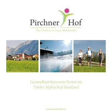Gesundheitsbewusste Ferien im Tiroler ... - Hotel Pirchner Hof