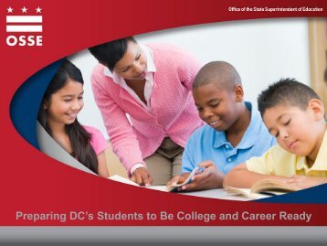 Preparing DC's Students to Be College and Career Ready - osse