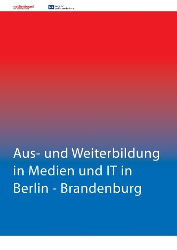 Aus- und Weiterbildung in Medien und IT in Berlin - Medienboard ...