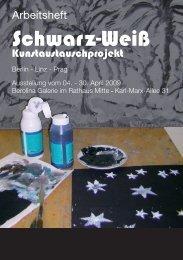 Arbeitsheft Ausstellung Schwarz-Weiss - Galerie Art Cru Berlin