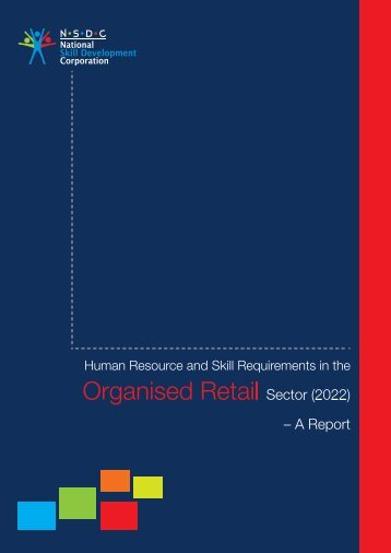 Human Resource and Skill Requirements in the Organised Retail ...