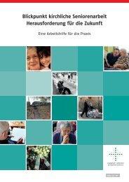 Blickpunkt kirchliche Seniorenarbeit Herausforderung für die Zukunft