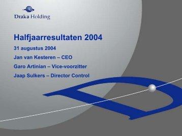 Presentatie Halfjaarcijfers 2004