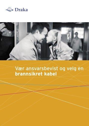 Vær ansvarsbevist og velg en brannsikret kabel ... - Draka norsk kabel