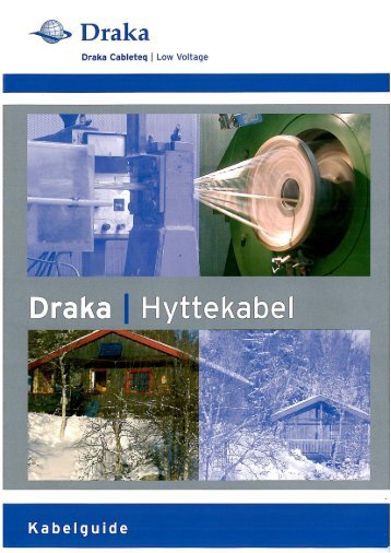 Page 1 Draka Cableteq H  Low Voltage Page 2 Draka leverer kabel ...
