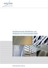 Dreidimensionale Oberflächen und Strukturen aus ... - Euro Inox