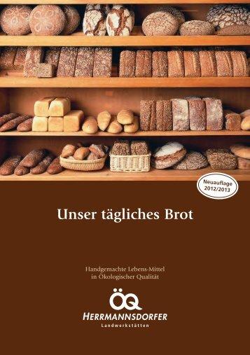 Unser tägliches Brot - Herrmannsdorfer Landwerkstätten