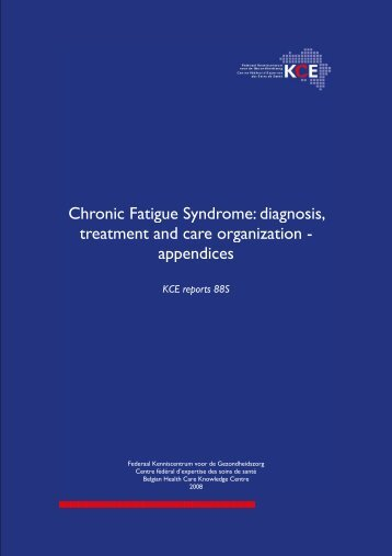 Chronic Fatigue Syndrome: diagnosis, treatment and care ... - KCE