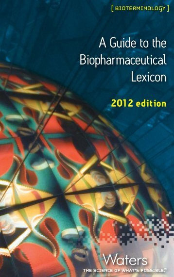 A Guide to the Biopharmaceutical Lexicon